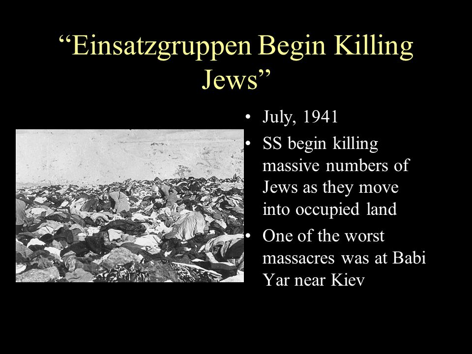 Einsatzgruppen Begin Killing Jews
