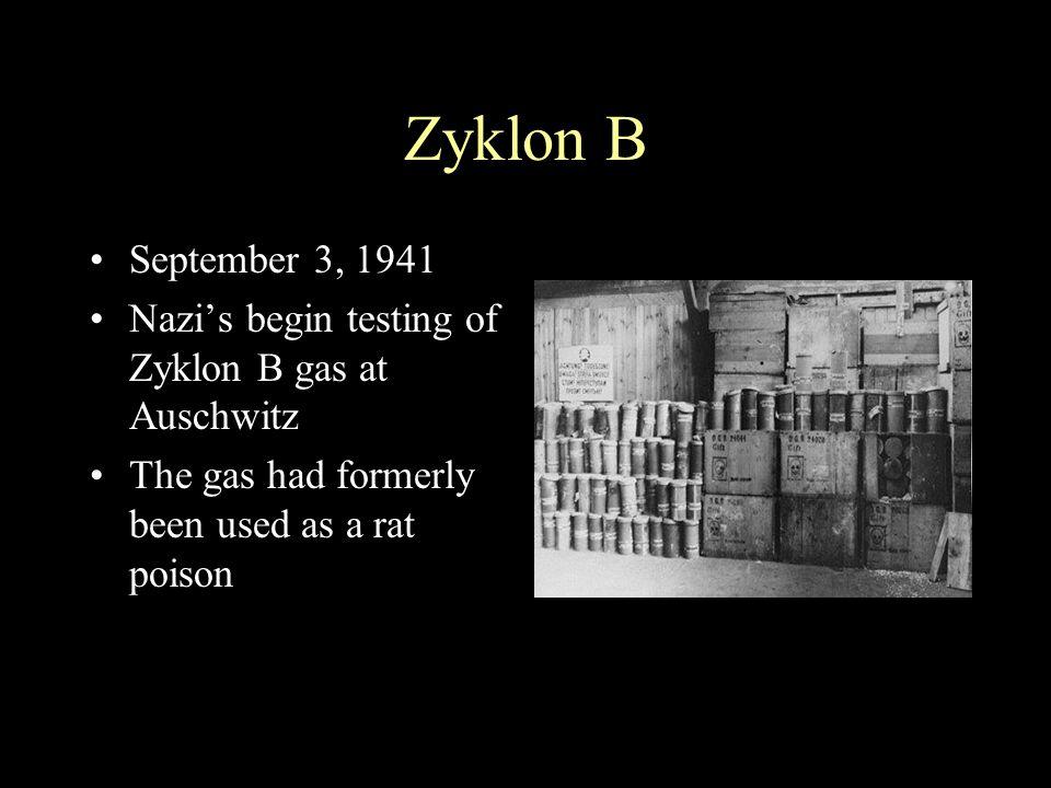 Zyklon B September 3, 1941. Nazi's begin testing of Zyklon B gas at Auschwitz.