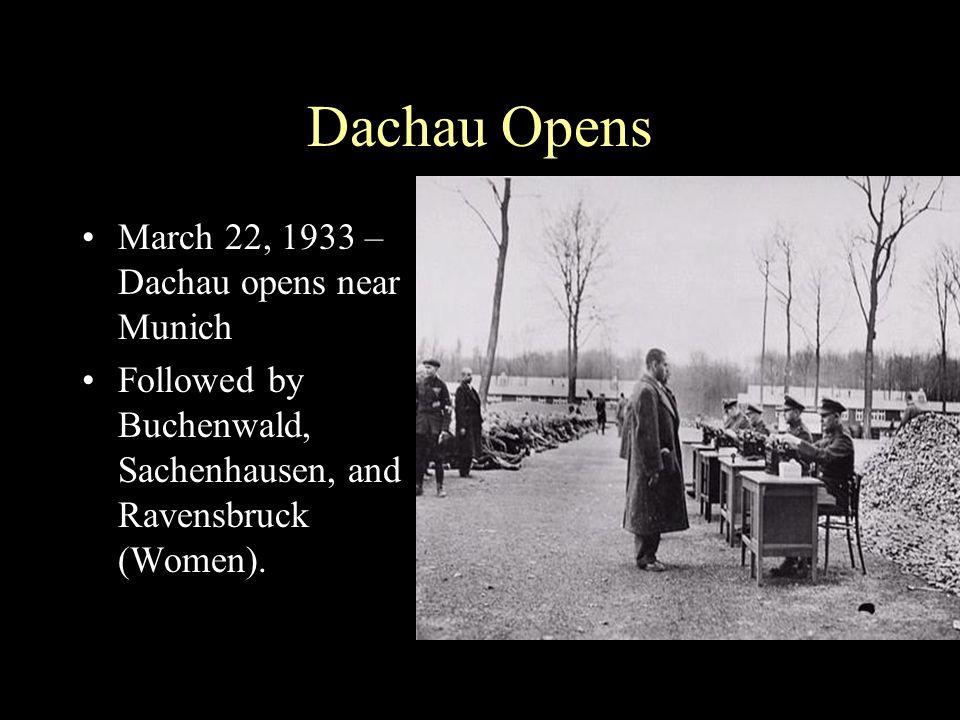 Dachau Opens March 22, 1933 – Dachau opens near Munich