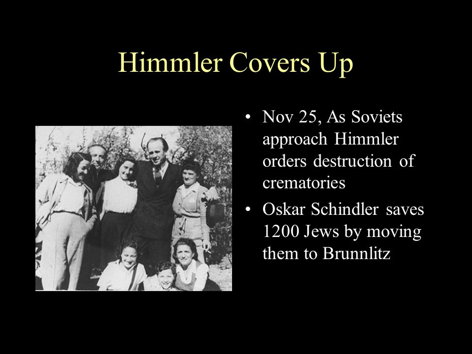 Himmler Covers Up Nov 25, As Soviets approach Himmler orders destruction of crematories.