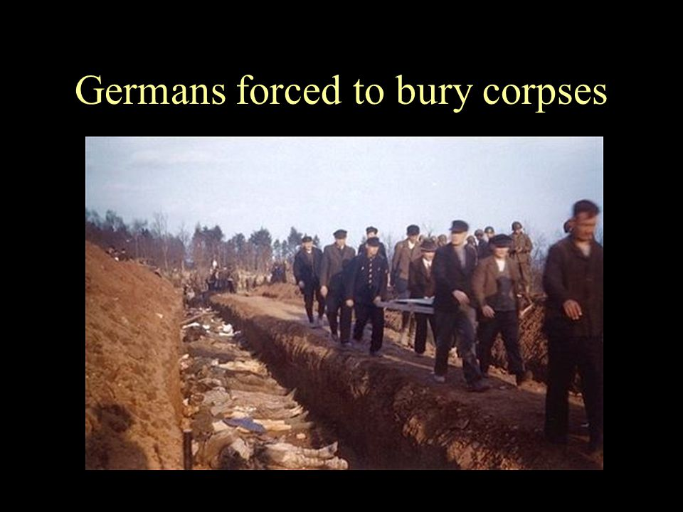 Germans forced to bury corpses