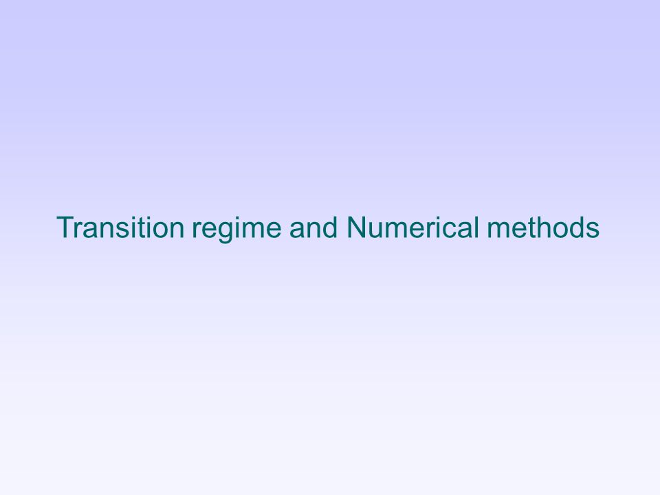 Transition regime and Numerical methods