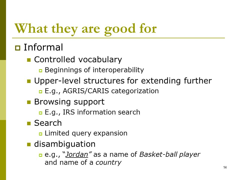 What they are good for Informal Controlled vocabulary