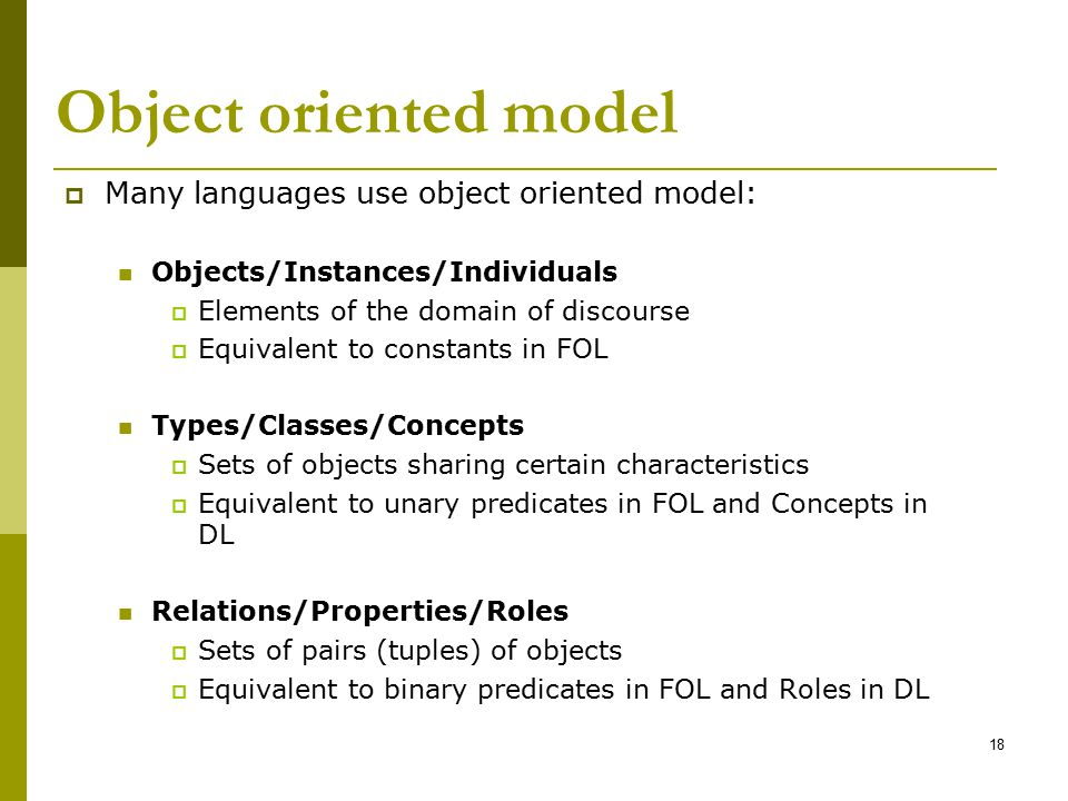 Object oriented model Many languages use object oriented model: