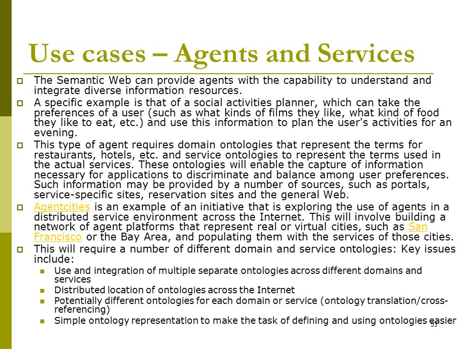 Use cases – Agents and Services