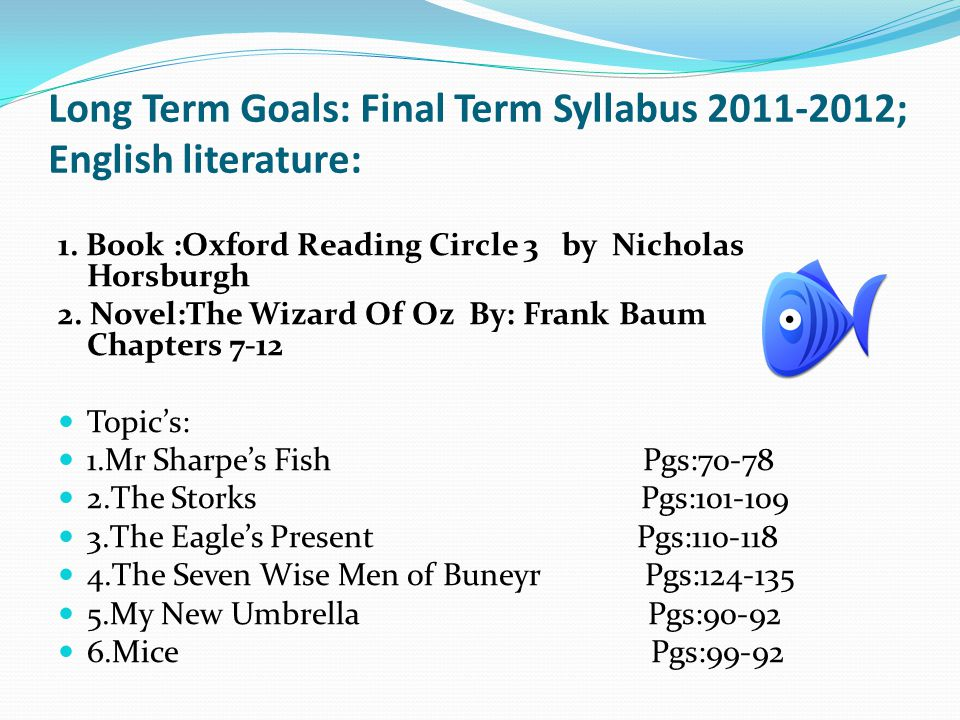 Long Term Goals: Final Term Syllabus 2011-2012; English literature: