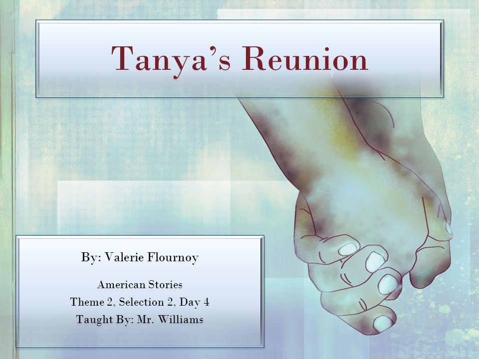 Tanya's Reunion By: Valerie Flournoy American Stories