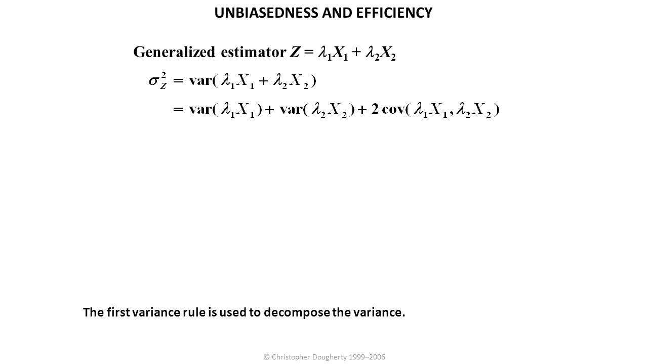 UNBIASEDNESS AND EFFICIENCY