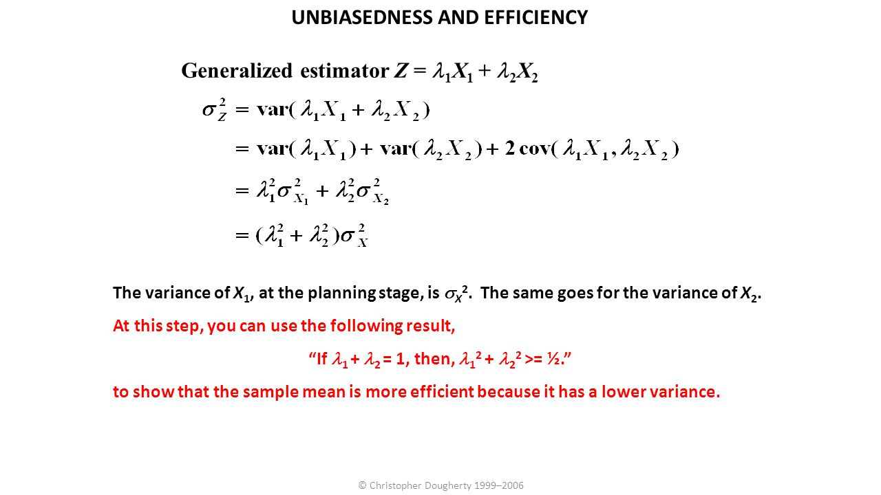UNBIASEDNESS AND EFFICIENCY If l1 + l2 = 1, then, l12 + l22 >= ½.