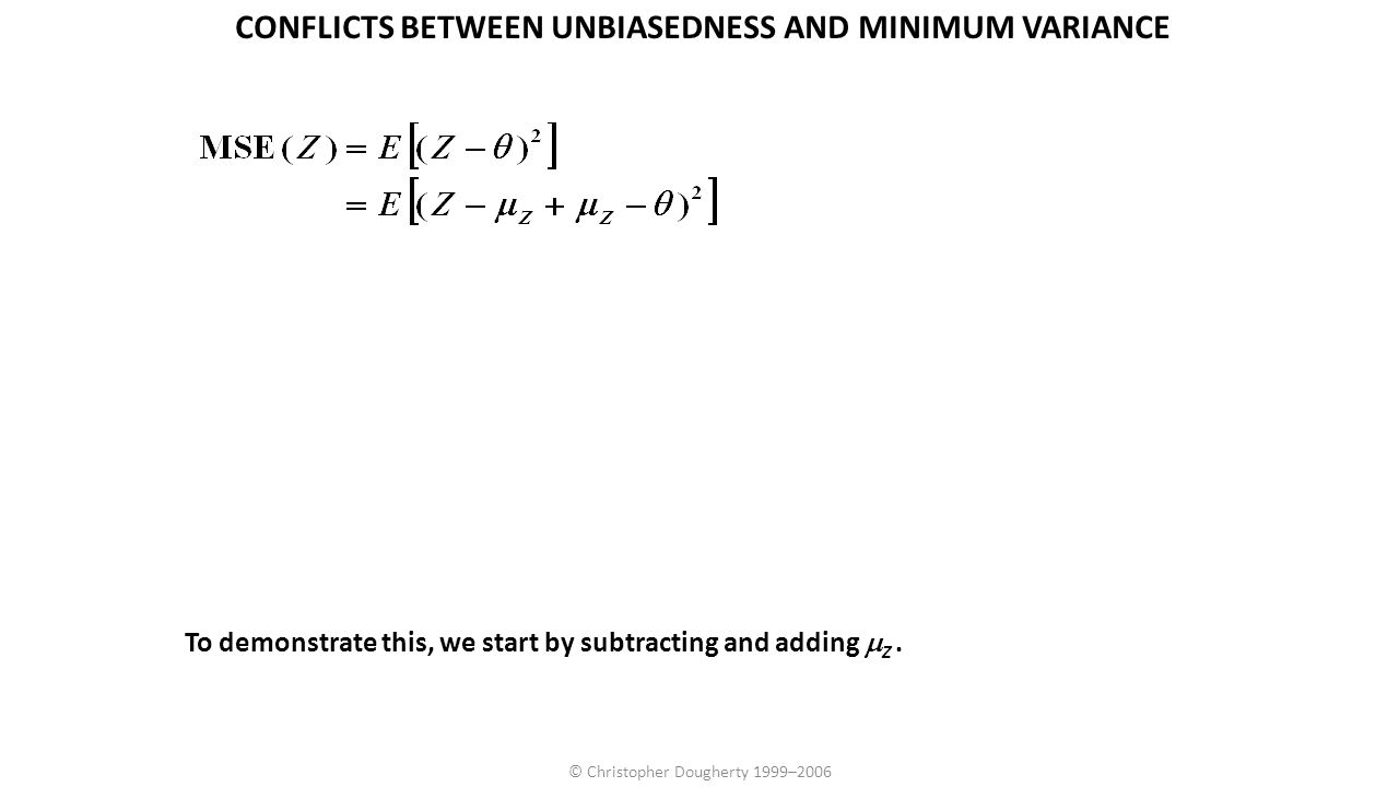 CONFLICTS BETWEEN UNBIASEDNESS AND MINIMUM VARIANCE