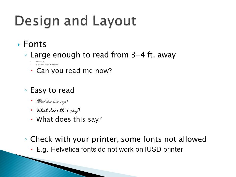 Design and Layout Fonts Large enough to read from 3-4 ft. away