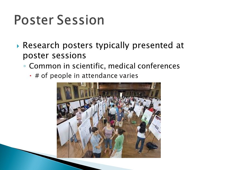 Poster Session Research posters typically presented at poster sessions