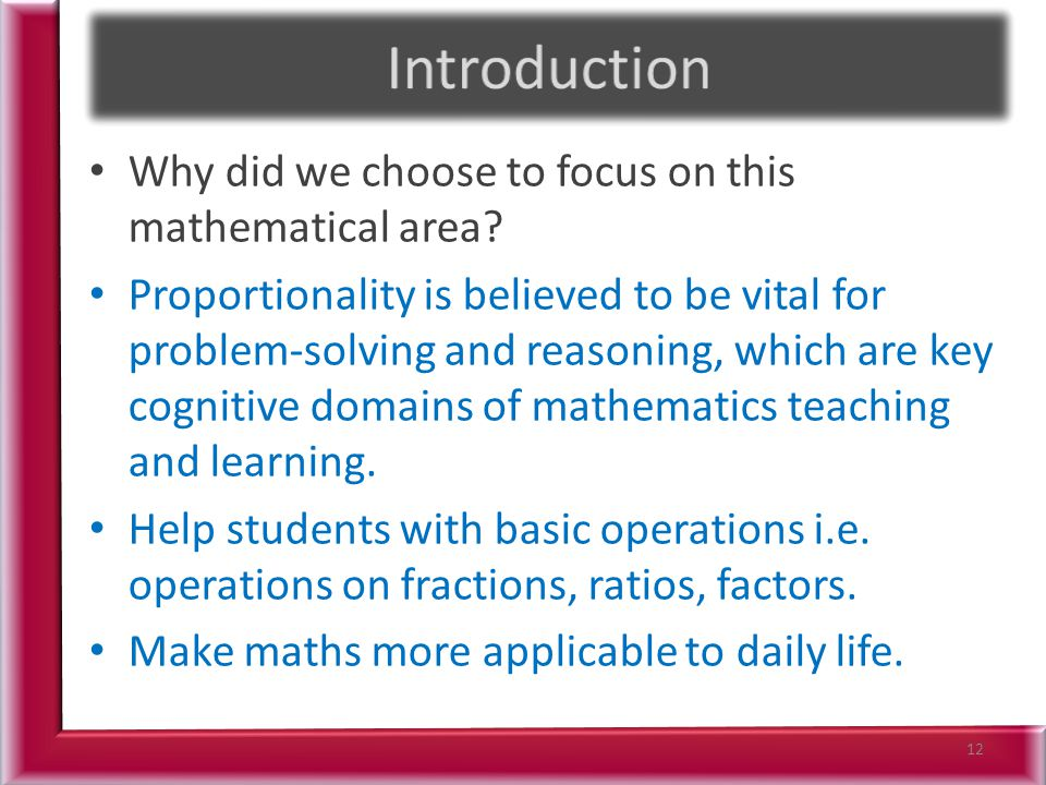 Introduction Why did we choose to focus on this mathematical area