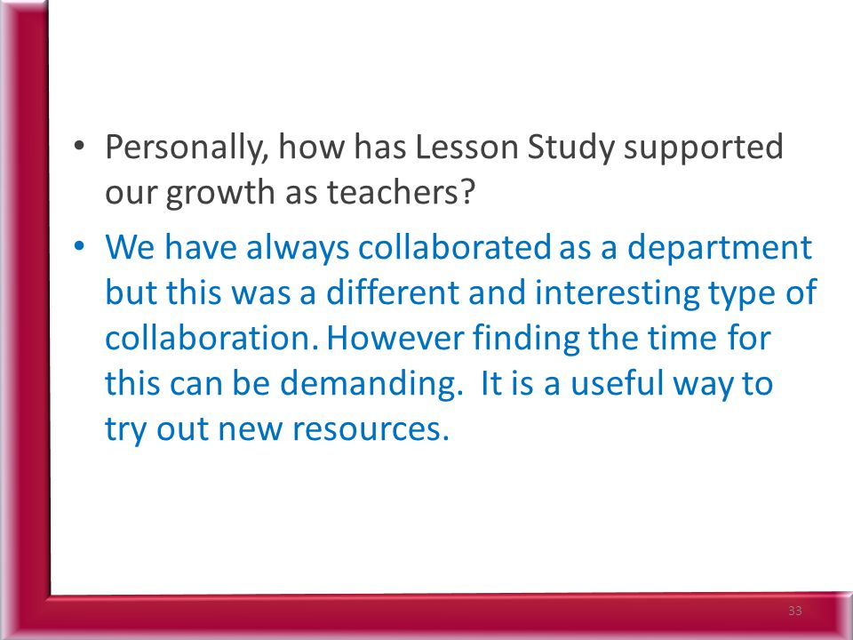 Personally, how has Lesson Study supported our growth as teachers