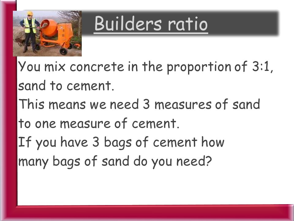 Builders ratio