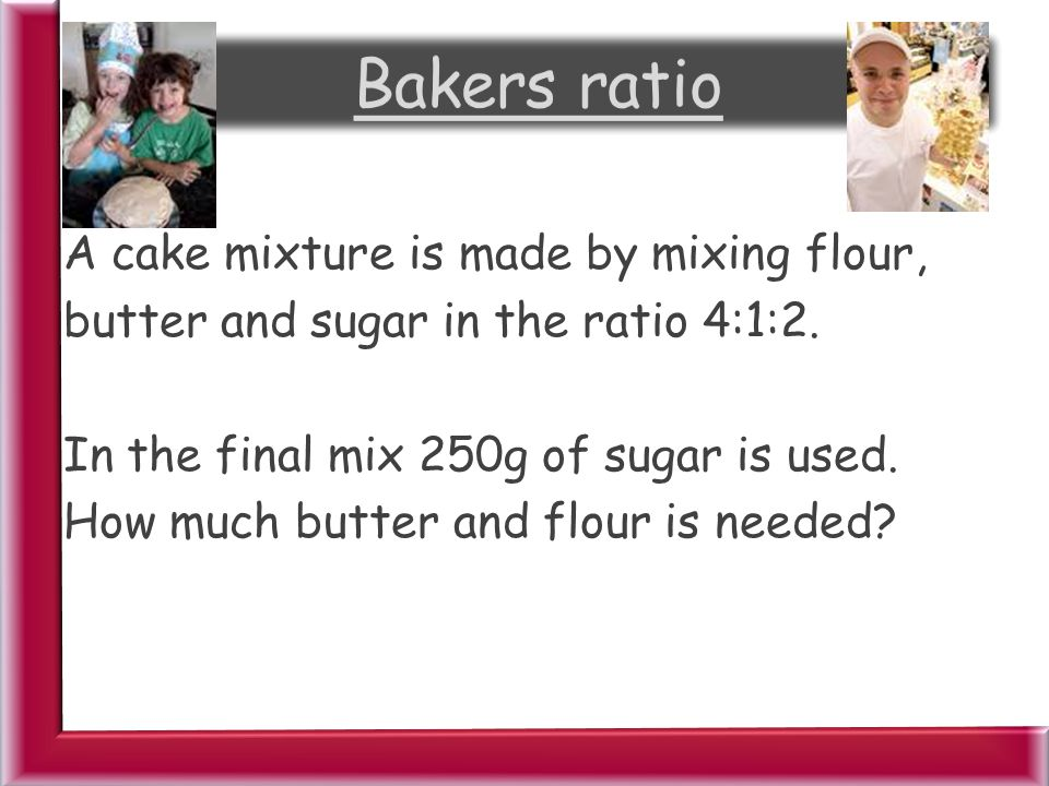 Bakers ratio