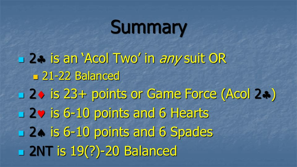 Summary 2 is an 'Acol Two' in any suit OR