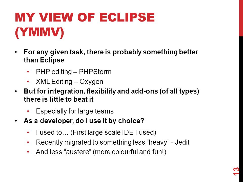 My view of eclipse (YMMV)