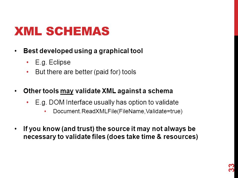 XML SCHEMAS Best developed using a graphical tool E.g. Eclipse