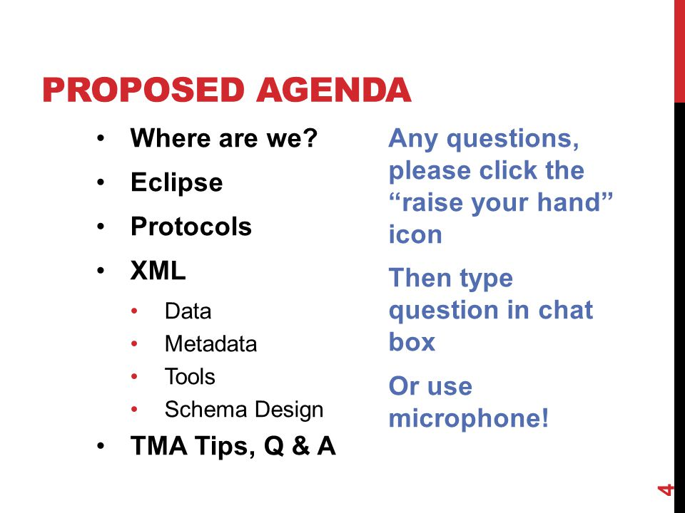 Proposed agenda Where are we Eclipse Protocols XML TMA Tips, Q & A