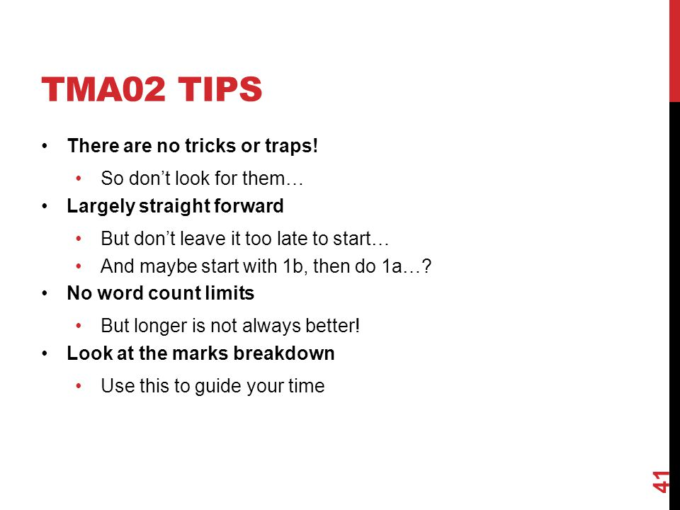 TMA02 Tips There are no tricks or traps! So don't look for them…