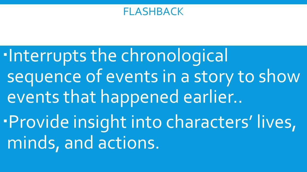 Provide insight into characters' lives, minds, and actions.