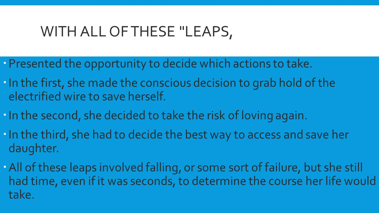 With all of these leaps, Presented the opportunity to decide which actions to take.