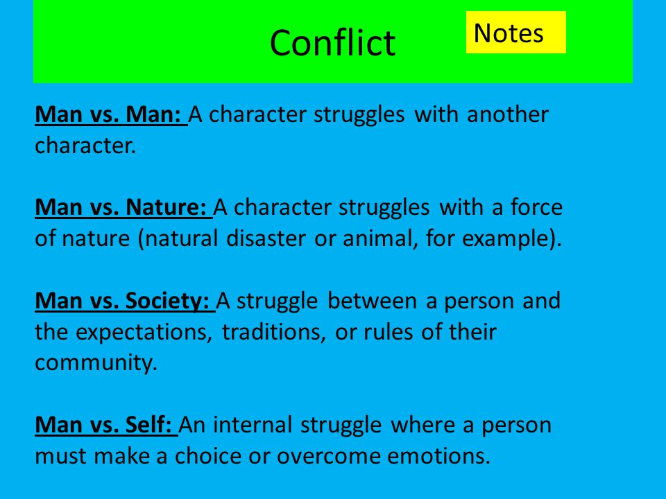 Conflict Notes. Man vs. Man: A character struggles with another character.