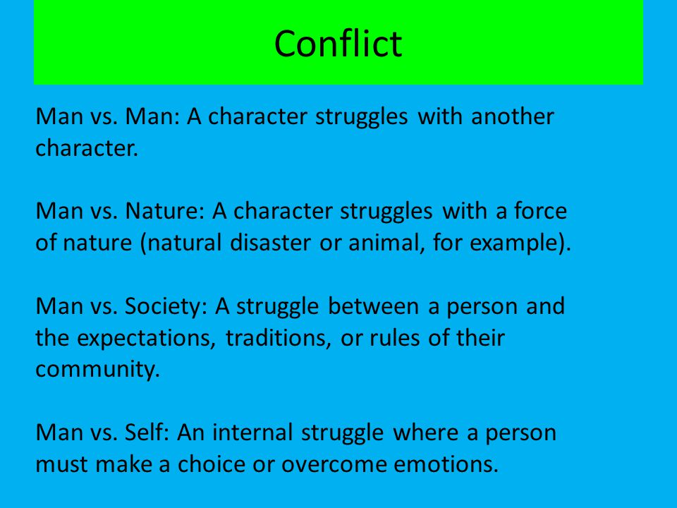 Conflict Man vs. Man: A character struggles with another character.