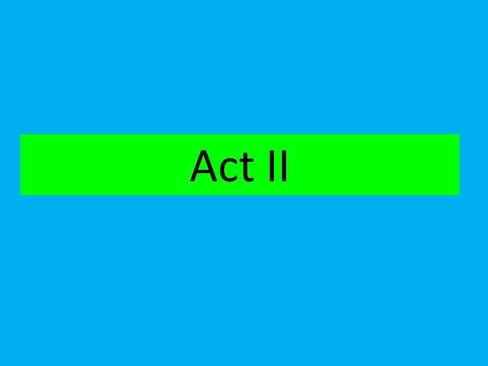 Act II