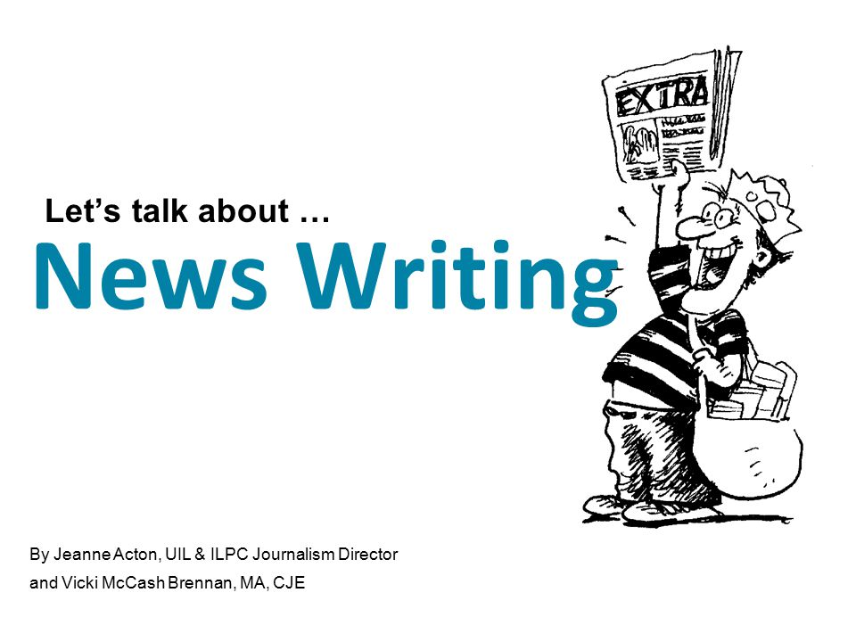 News Writing Let's talk about …