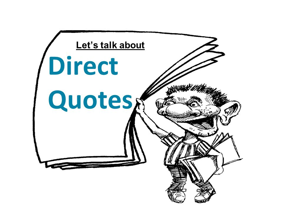 Let's talk about Direct Quotes