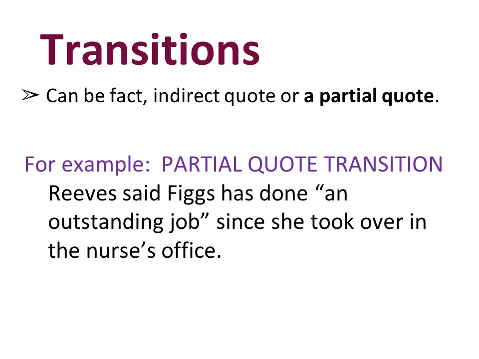 Transitions For example: PARTIAL QUOTE TRANSITION