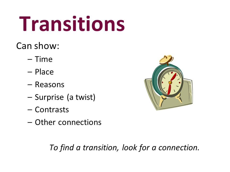 To find a transition, look for a connection.
