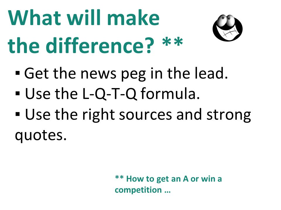 What will make the difference ** Use the L-Q-T-Q formula.