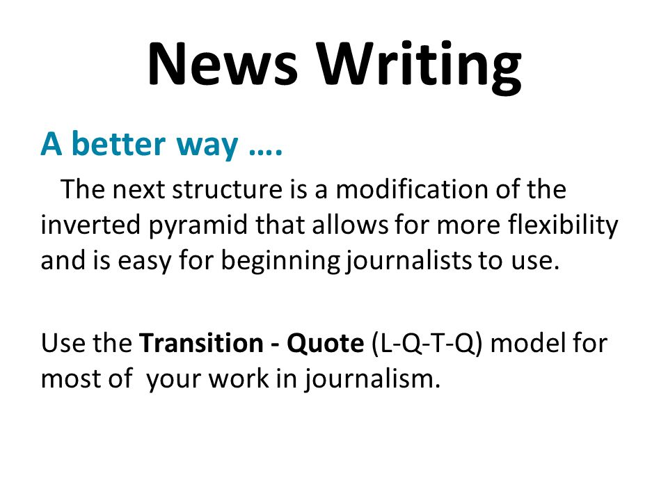 News Writing A better way ….