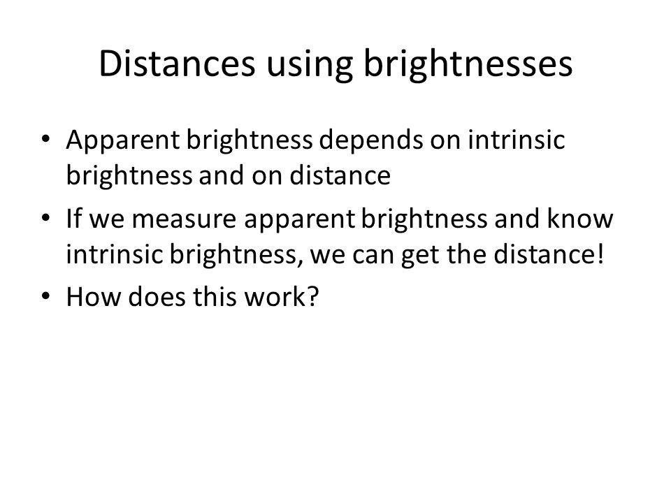 Distances using brightnesses