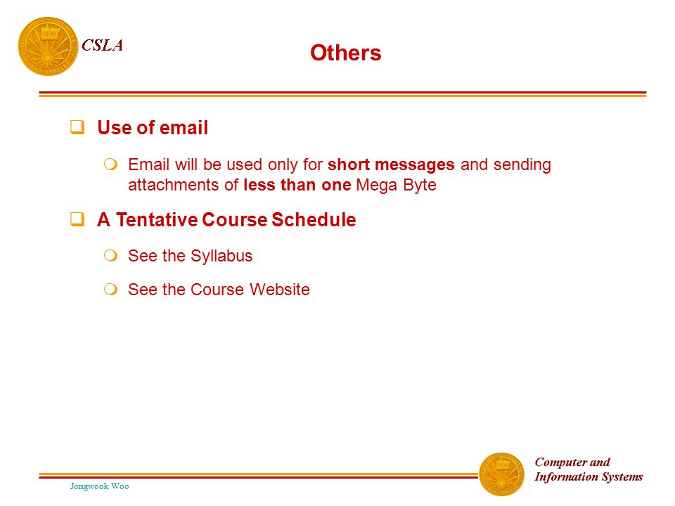 Others Use of email A Tentative Course Schedule