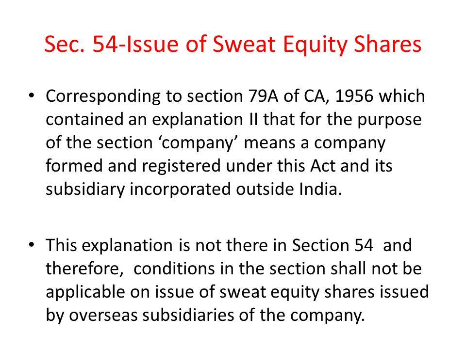 Sec. 54-Issue of Sweat Equity Shares