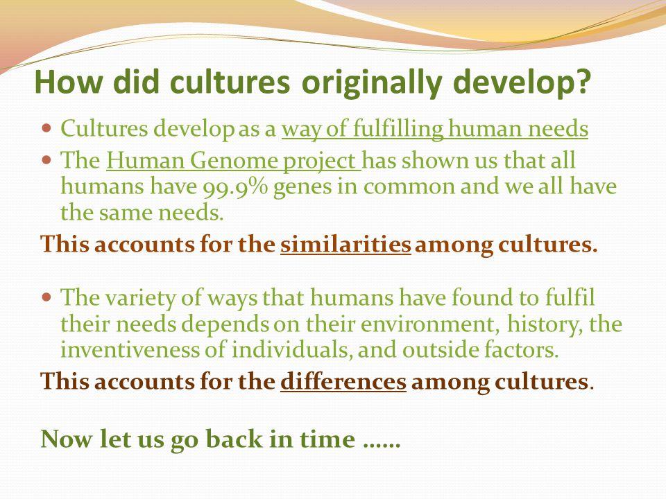How did cultures originally develop
