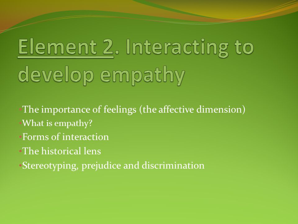 Element 2. Interacting to develop empathy