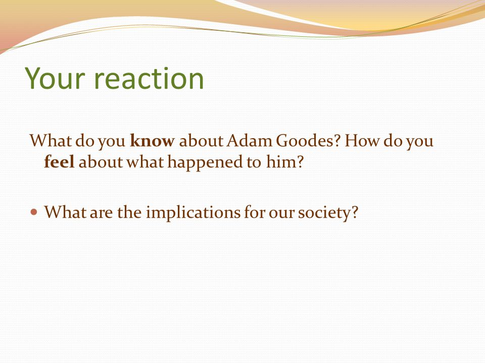 Your reaction What do you know about Adam Goodes. How do you feel about what happened to him.