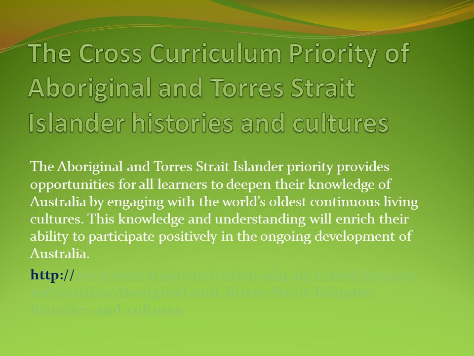 The Cross Curriculum Priority of Aboriginal and Torres Strait Islander histories and cultures
