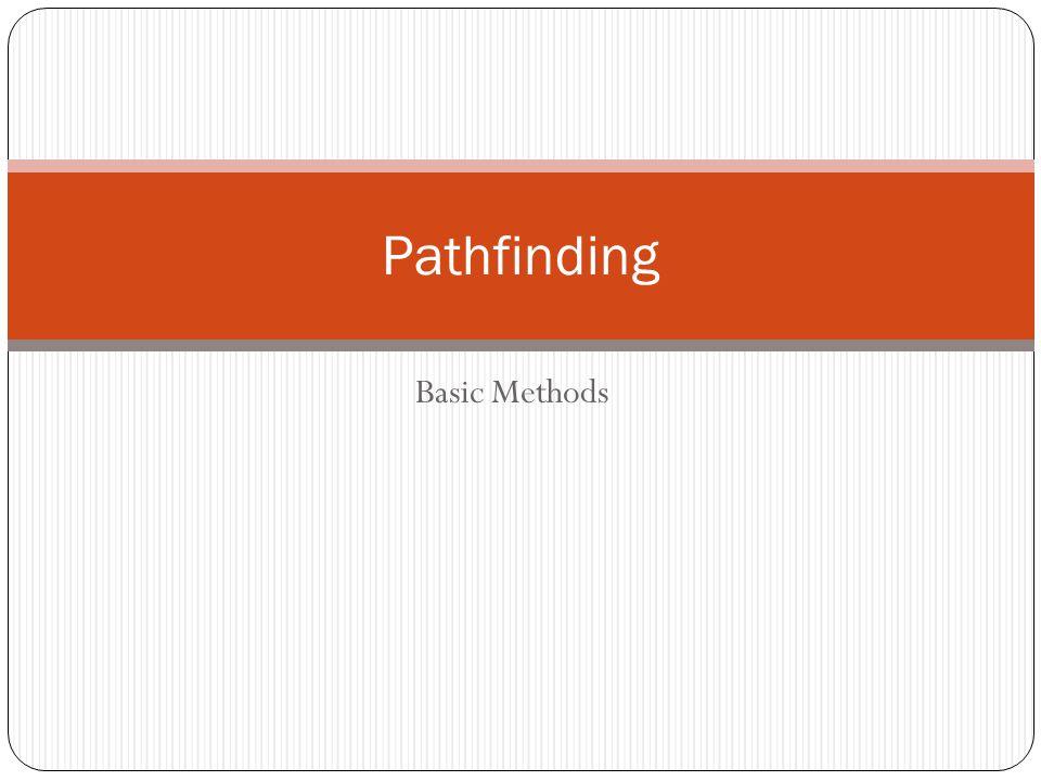 Pathfinding Basic Methods
