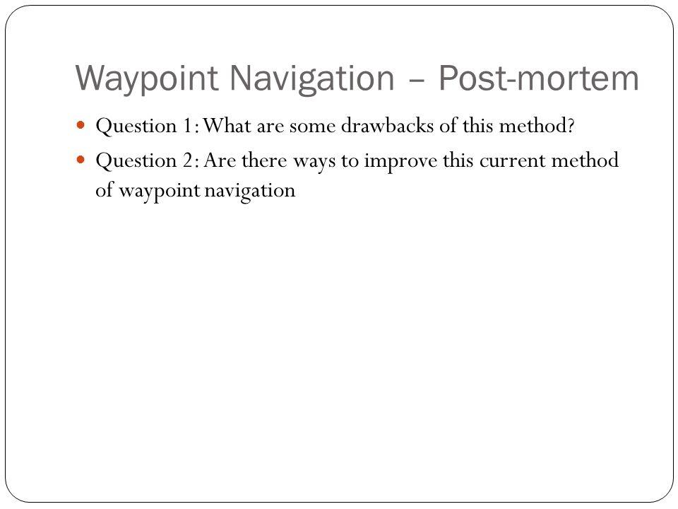 Waypoint Navigation – Post-mortem