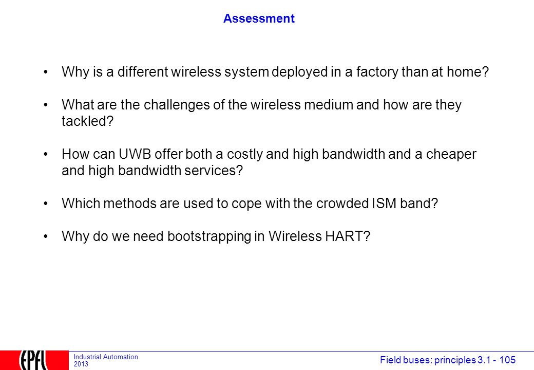 Why is a different wireless system deployed in a factory than at home