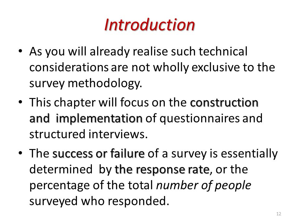 Introduction As you will already realise such technical considerations are not wholly exclusive to the survey methodology.