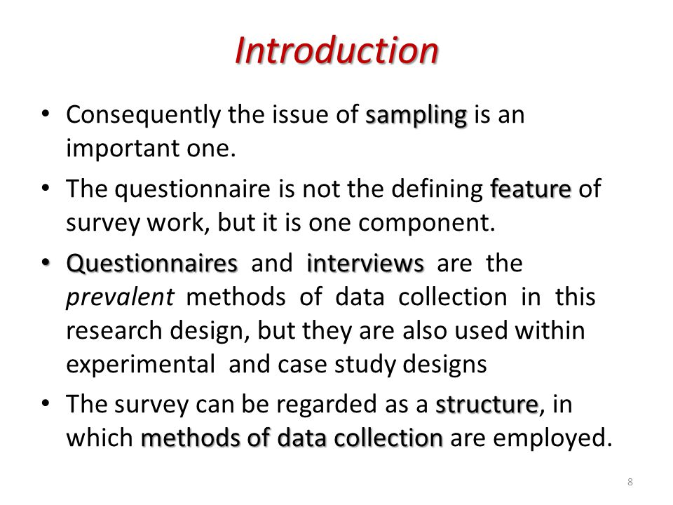 Introduction Consequently the issue of sampling is an important one.