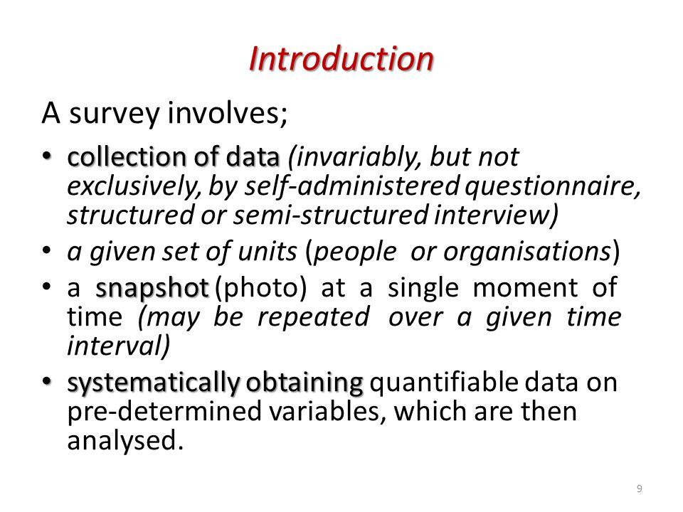 Introduction A survey involves;