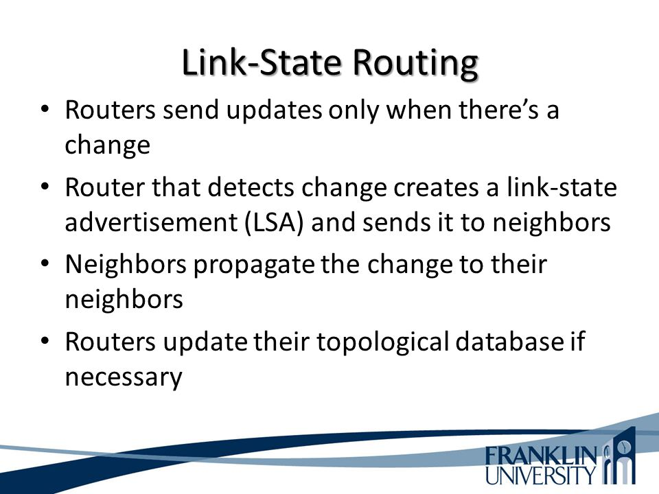 Link-State Routing Routers send updates only when there's a change